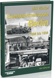 Eisenbahnmetropole Berlin 1894 bis 1934
