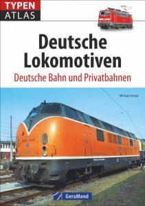 Typenatlas Deutsche Lokomotiven – Deutsche Bahn und Privatbahnen