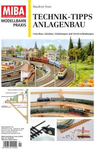 Technik-Tipps Anlagenbau – MIBA ModellbahnPraxis