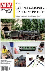 Fahrzeug-Finish mit Pinsel und Pistole – MIBA Modellbahn Praxis