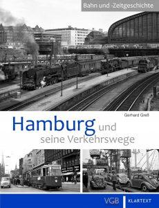 Hamburg und seine Verkehrswege – Bahn- und Zeitgeschichte