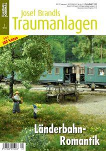 Traumanlagen – Länderbahn-Romantik (Josef Brandls Traumanlagen 1/2017)