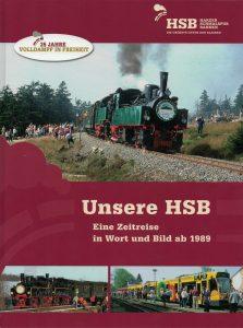 Unsere HSB – Eine Zeitreise in Wort und Bild ab 1989