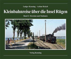 Kleinbahnreise über die Insel Rügen – Teil 2 – Strecken und Stationen