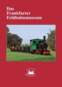 Museumsführer des Frankfurter Feldbahnmuseums
