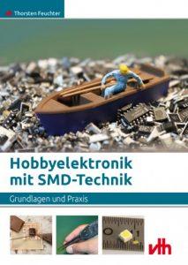 Hobbyelektronik mit SMD-Technik -/- Grundlagen und Praxis