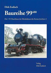 Baureihe 99.480 – Die 1´D-Maschinen der Kleinbahnen des Kreises Jerichow I