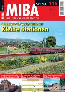 Kleine Stationen – Modellbahn mit wenig Platzbedarf . MIBA Spezial 116