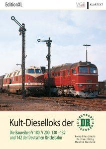 Kult-Dieselloks der DR – Die Baureihen V 180, V 200, 130 – 132 und 142 der Deutschen Reichsbahn