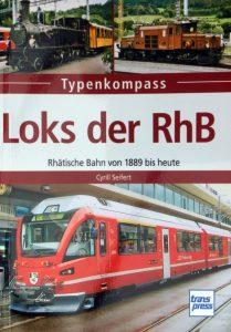 Typenkompass: Loks der RhB – Rhätische Bahn von 1889 bis heute