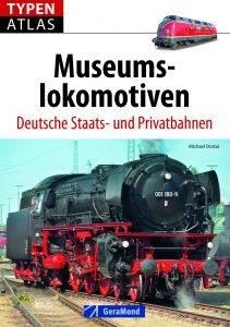 Typenatlas Museumslokomotiven – Deutsche Staats- und Privatbahnen