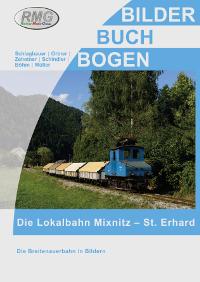 Die Lokalbahn Mixnitz – St. Erhard / Die Breitenauerbahn