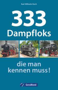 333 Dampfloks die man kennen muss!