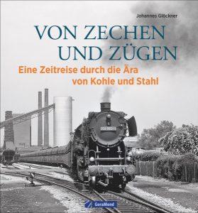 Von Zechen und Zügen – Eine Zeitreise durch die Ära von Kohle und Stahl