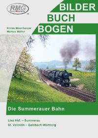 Die Summerauerbahn – Linz – Summerau, St. Valentin – Gaisbach-Wartberg